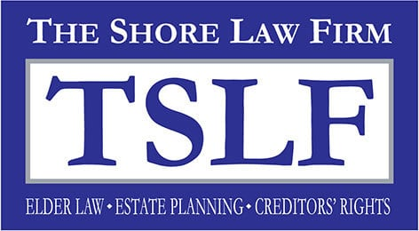 The Shore Law Firm Elder Law - Estate Planning - Creditor Rights